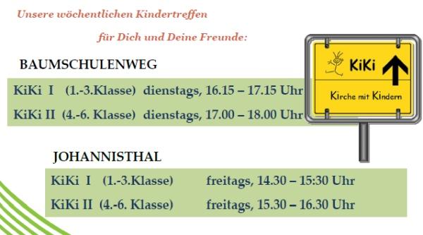 Unsere wöchentlichen Kindertreffen für Dich und Deine Freunde: KiKi I (1.-3.Klasse) freitags, 14.30 – 15:30 Uhr KiKi II (4.-6. Klasse) freitags, 15.30 – 16.30 Uhr