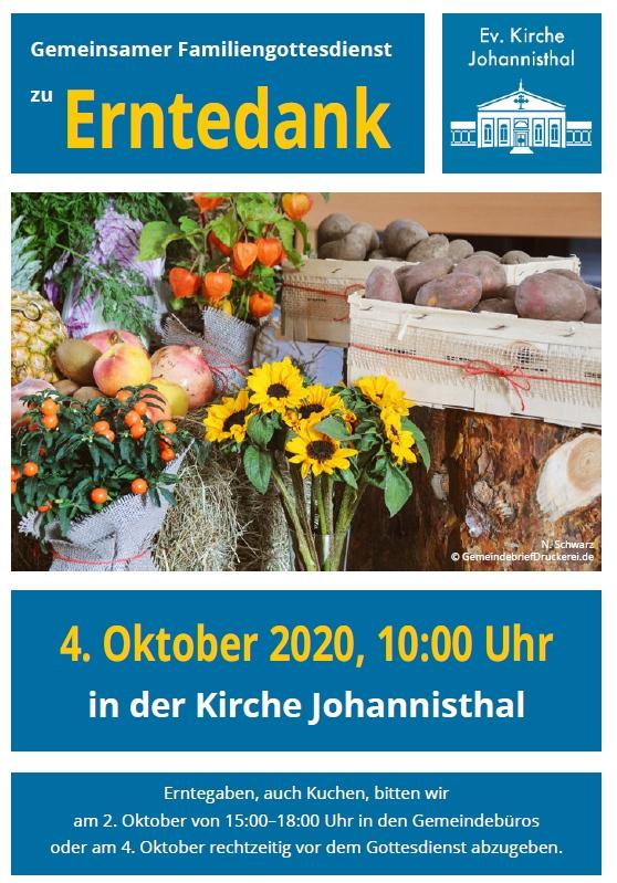 Gemeinsamer Familiengottesdienst zu in der Kirche Johannisthal Erntedank 4. Oktober 2020, 10:00 Uhr Erntegaben, auch Kuchen, bitten wir am 2. Oktober von 15:00–18:00 Uhr in den Gemeindebüros oder am 4. Oktober rechtzeitig vor dem Gottesdienst abzugeben.
